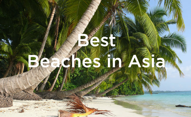 7 Best Beaches In Asia You Should Visit