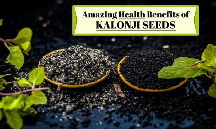 Amazing Health Benefits of Kalonji Seeds